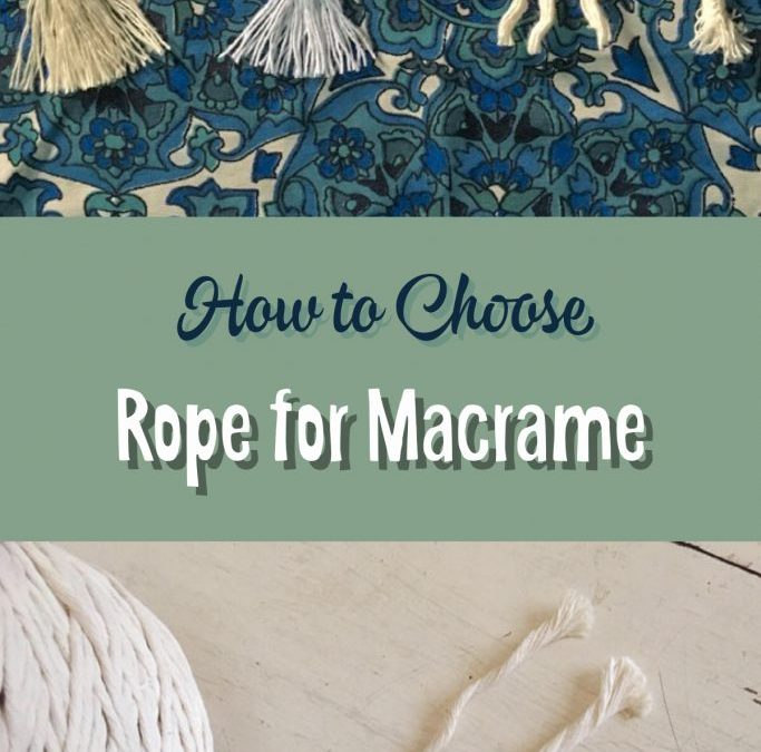 How to Choose Rope for Macrame